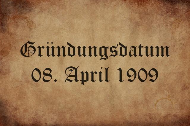 Gründung 08. April 1909